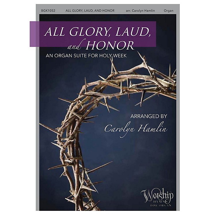 Fred Bock Music All Glory, Laud and Honor (An Organ Suite for Holy Week) arranged by Carolyn Hamlin