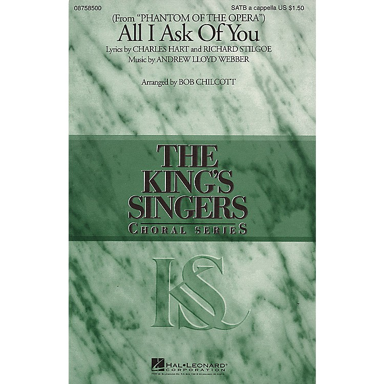 Hal Leonard All I Ask of You (SATB a cappella) SATB a cappella by The King's Singers arranged by Bob Chilcott
