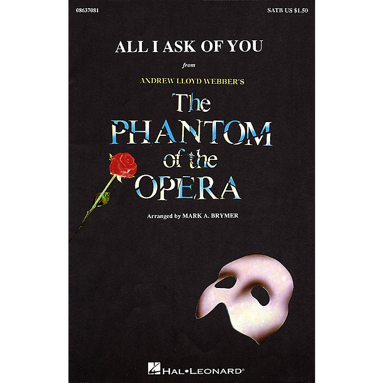 Hal LeonardAll I Ask of You (from The Phantom of the Opera) SAB by Barbra Streisand Arranged by Mark Brymer