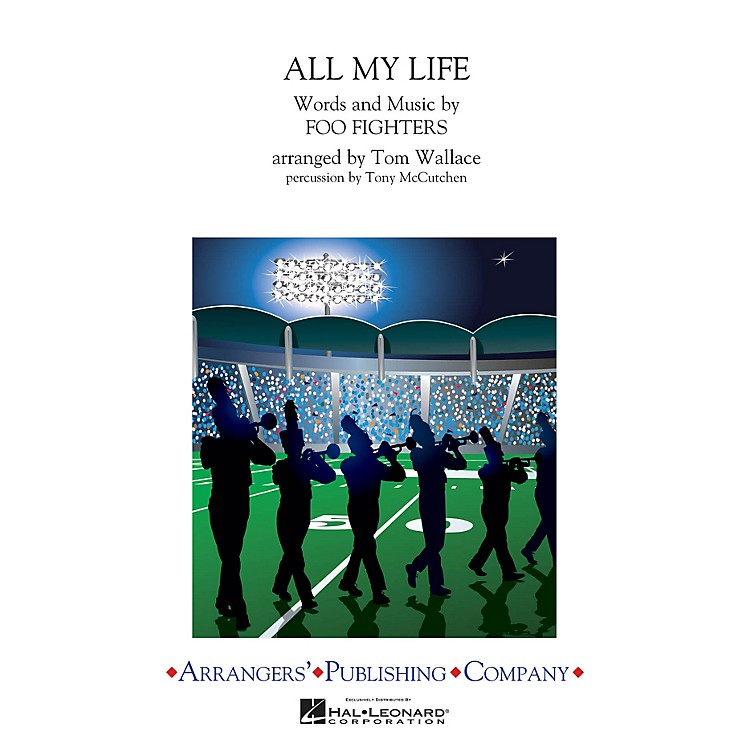ArrangersAll My Life Marching Band Level 3 by Foo Fighters Arranged by Tom Wallace