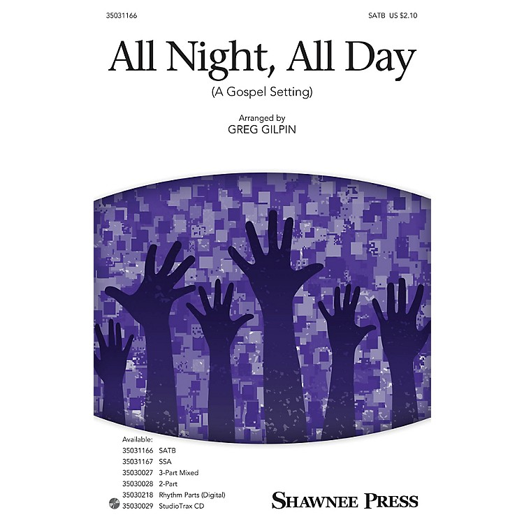 Shawnee Press All Night, All Day (A Gospel Setting) SATB arranged by Greg Gilpin