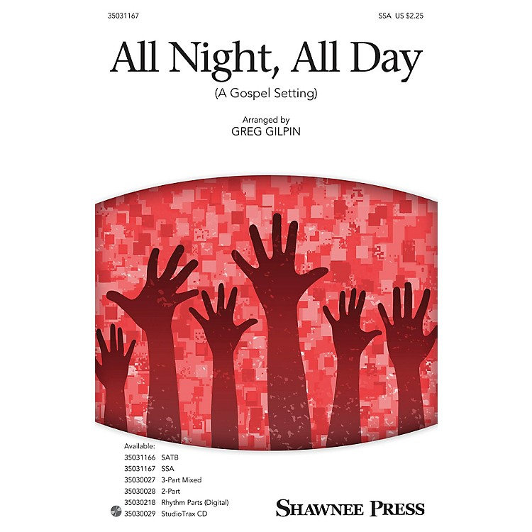 Shawnee Press All Night, All Day (A Gospel Setting) SSA arranged by Greg Gilpin