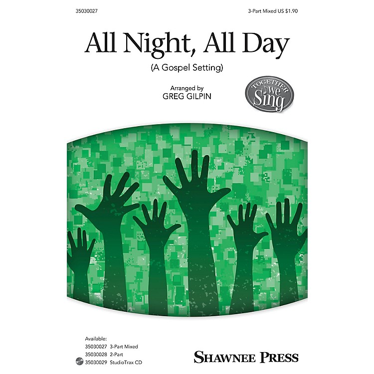 Shawnee Press All Night, All Day (A Gospel Setting) Studiotrax CD Arranged by Greg Gilpin
