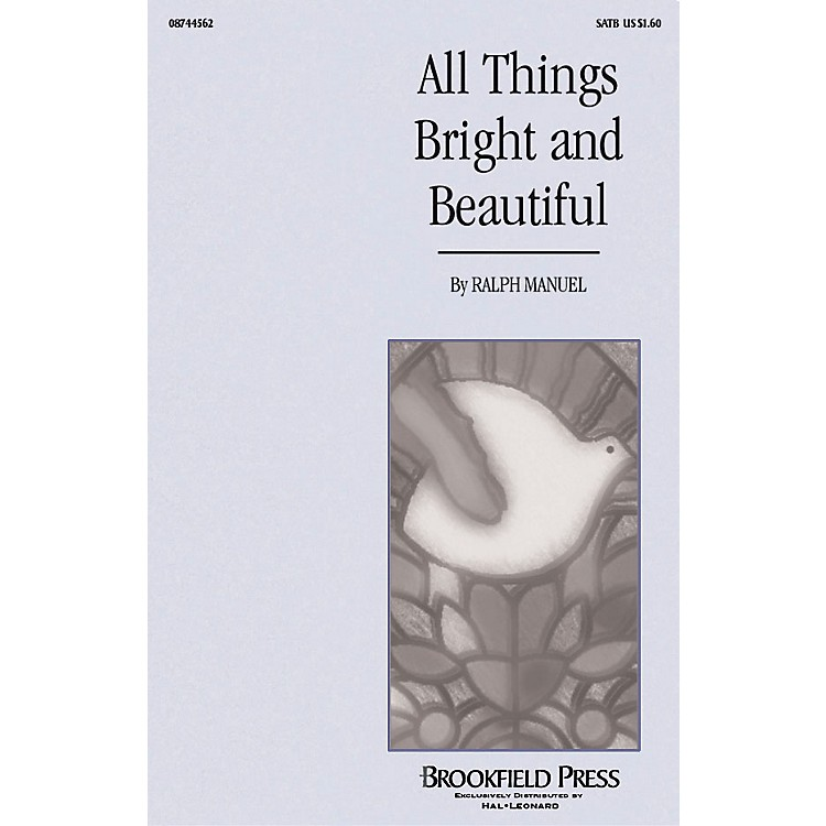 BrookfieldAll Things Bright and Beautiful SATB composed by Ralph Manuel