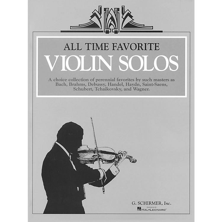 G. SchirmerAll Time Favorite Violin Solos - Music Of Bach/Brahms/Handel/Debussy/Tchaikovsky/Wagner