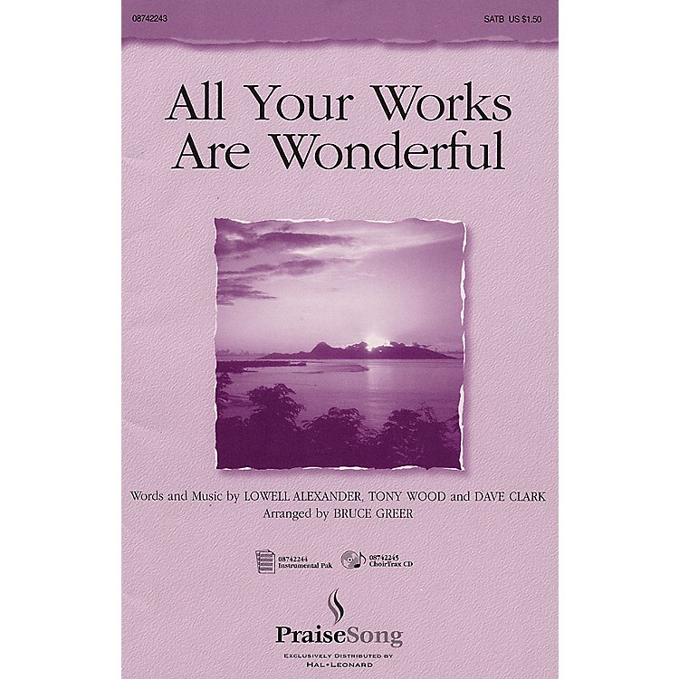 PraiseSongAll Your Works Are Wonderful IPAKO Arranged by Bruce Greer