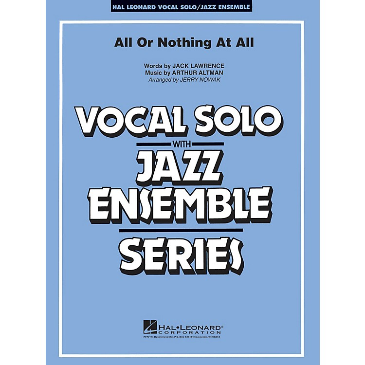 Hal Leonard All or Nothing at All (Key: Gmi) Jazz Band Level 4 Composed by Jack Lawrence