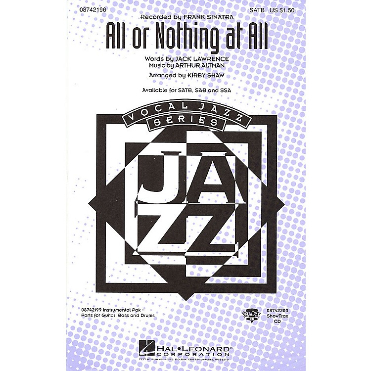 Hal LeonardAll or Nothing at All SATB by Frank Sinatra arranged by Kirby Shaw