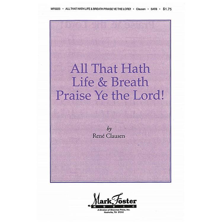Shawnee PressAll that Hath Life & Breath, Praise Ye the Lord! SATB a cappella arranged by Ronald R. Weiler II