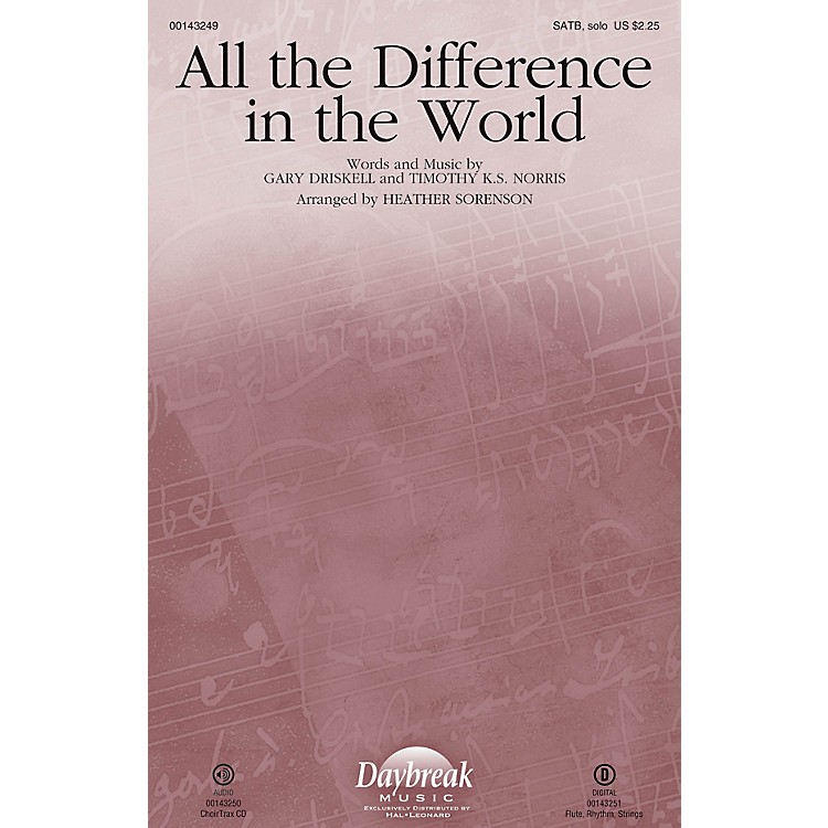 Daybreak MusicAll the Difference in the World CHOIRTRAX CD Arranged by Heather Sorenson