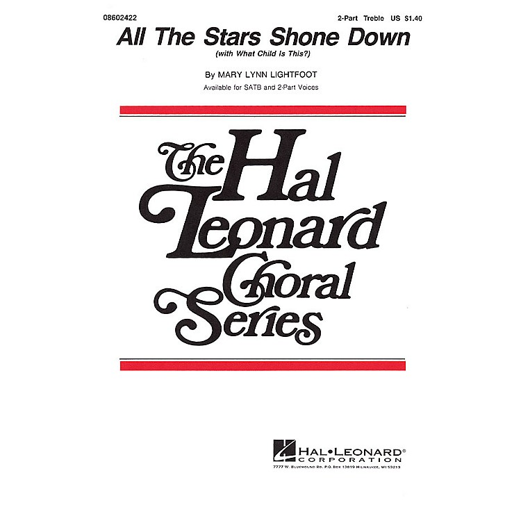 Hal Leonard All the Stars Shone Down (with What Child Is This?) 2-Part composed by Mary Lynn Lightfoot