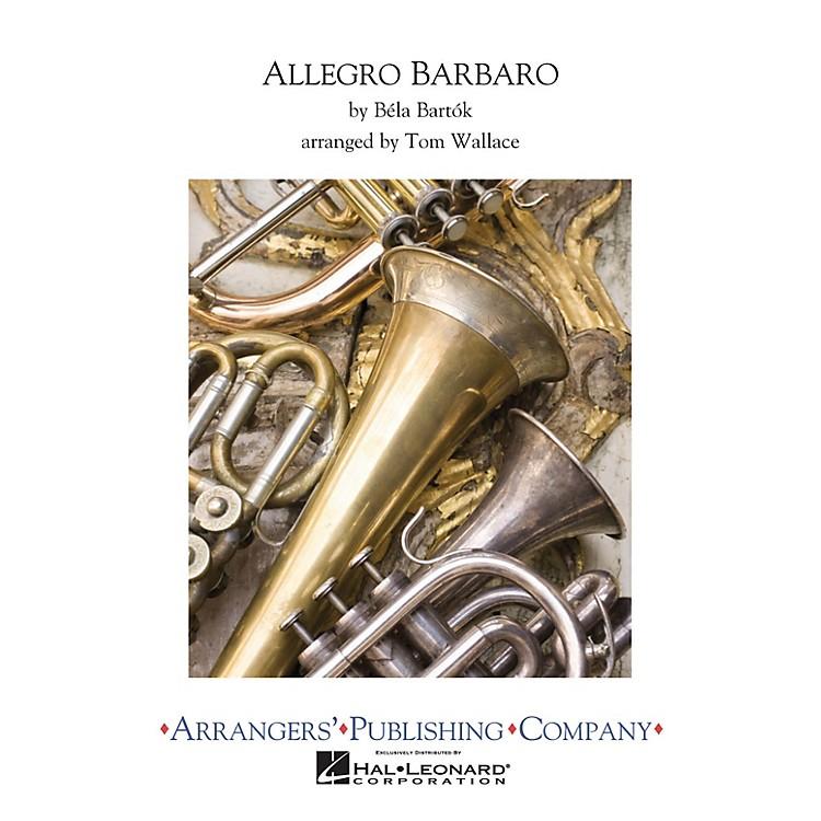 ArrangersAllegro Barbaro Concert Band Level 3 Arranged by Tom Wallace