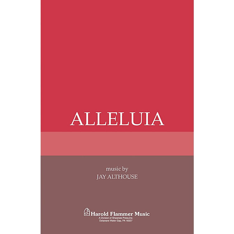 Shawnee PressAlleluia SATB a cappella composed by Jay Althouse