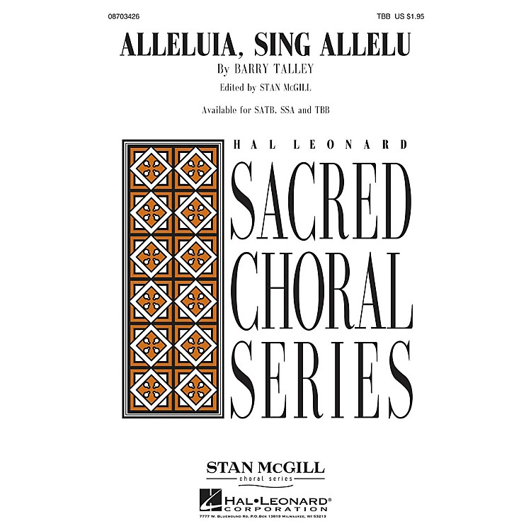Hal LeonardAlleluia, Sing Allelu (Stan McGill Choral Series) TBB composed by Barry Talley