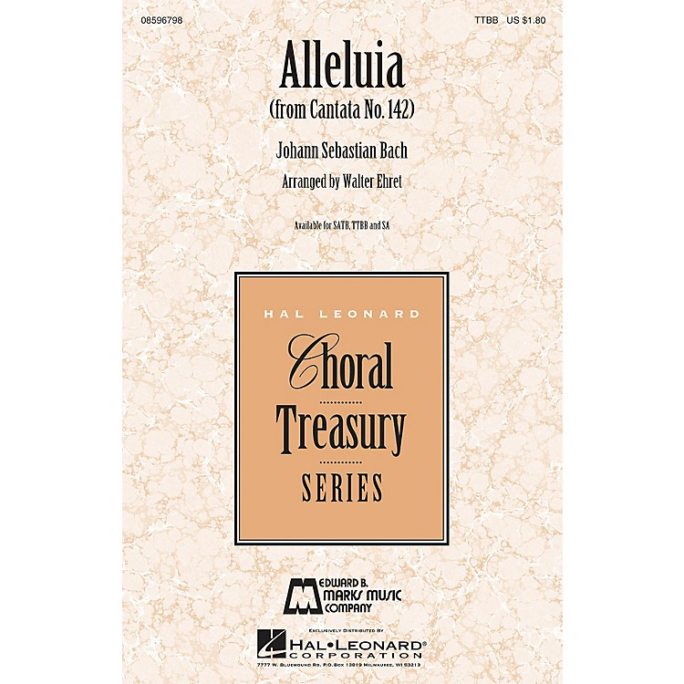 Edward B. Marks Music Company Alleluia (from Cantata 142) TTBB arranged by Walter Ehret