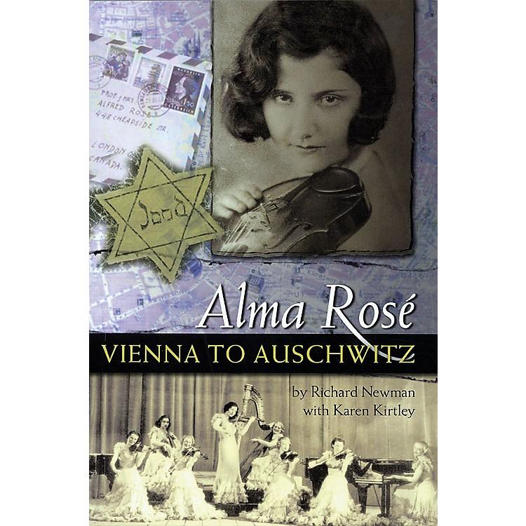 Amadeus PressAlma Rosé (Vienna to Auschwitz) Amadeus Series Softcover Written by Richard Newman