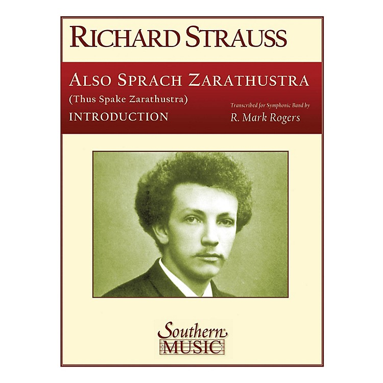 SouthernAlso Sprach Zarathustra, Op. 3 (Introduction Only) Concert Band Level 4 Arranged by R. Mark Rogers