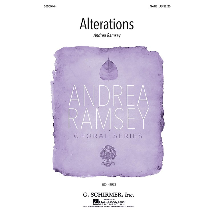 G. SchirmerAlterations (Andrea Ramsey Choral Series) SATB composed by Andrea Ramsey