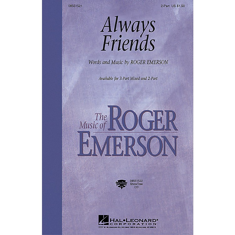 Hal LeonardAlways Friends (ShowTrax CD) ShowTrax CD Composed by Roger Emerson