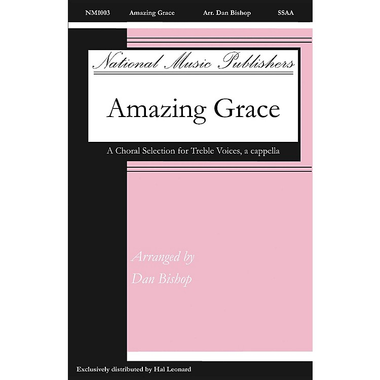 National Music PublishersAmazing Grace SSAA A Cappella arranged by Dan Bishop
