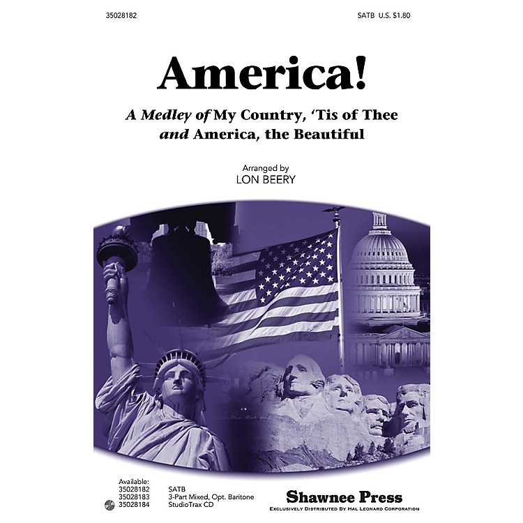Shawnee PressAmerica! (A Medley of My Country, 'Tis of Thee and America, the Beautiful) SATB arranged by Lon Beery