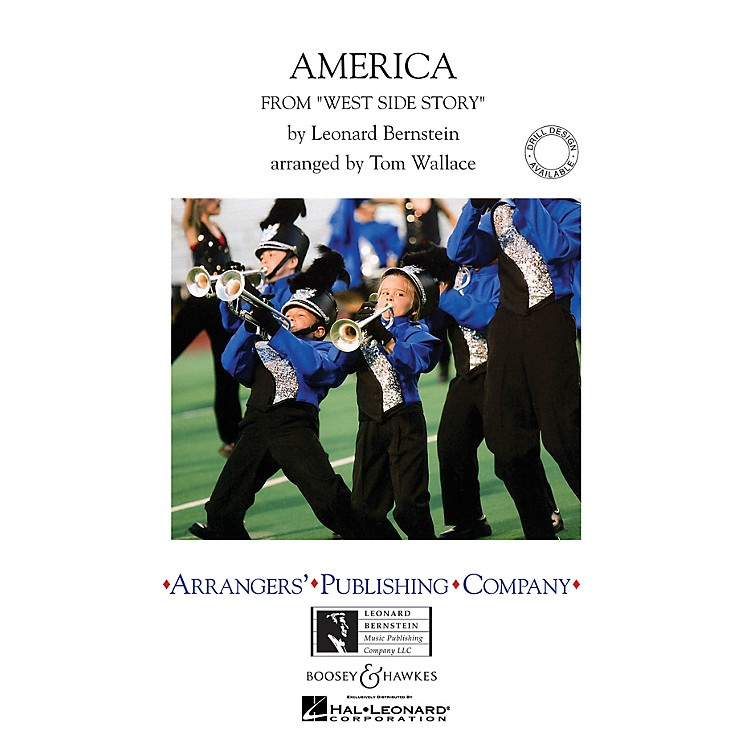 ArrangersAmerica (from West Side Story) Marching Band Level 4 Arranged by Tom Wallace