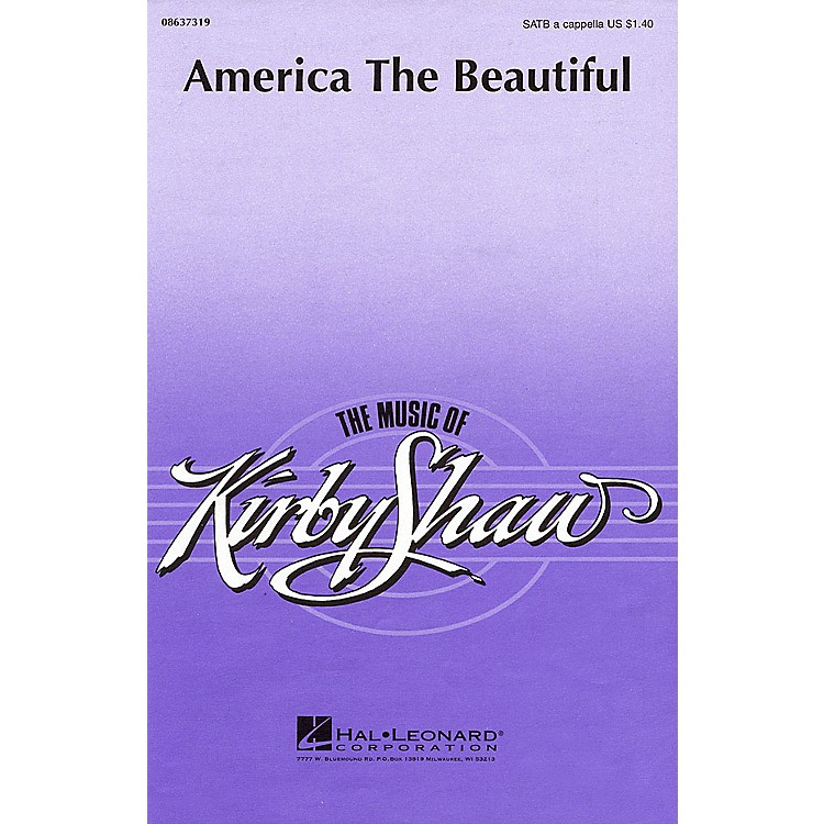 Hal LeonardAmerica the Beautiful (SATB a cappella) SATB a cappella arranged by Kirby Shaw