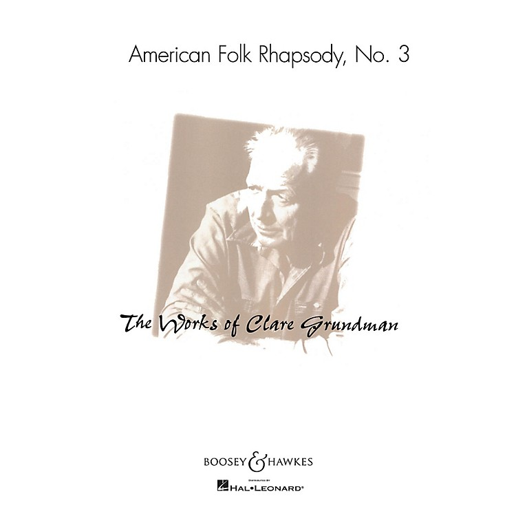 Boosey and HawkesAmerican Folk Rhapsody No. 3 Concert Band Composed by Clare Grundman