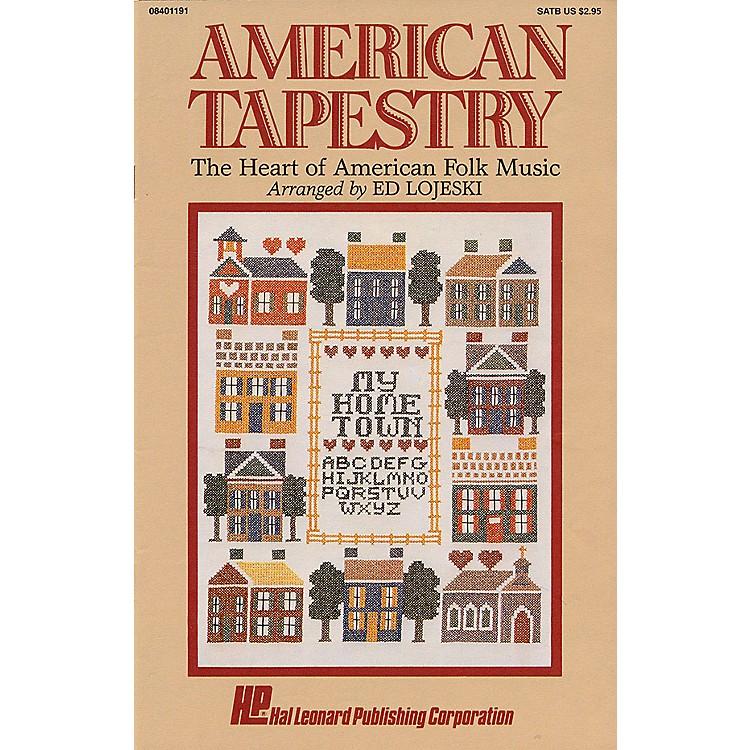 Hal LeonardAmerican Tapestry (Medley of American Folk Music) SATB arranged by Ed Lojeski
