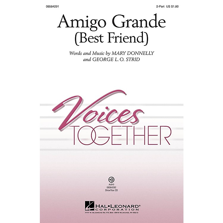 Hal LeonardAmigo Grande (Best Friend) 2-Part composed by Mary Donnelly and George L.O. Strid