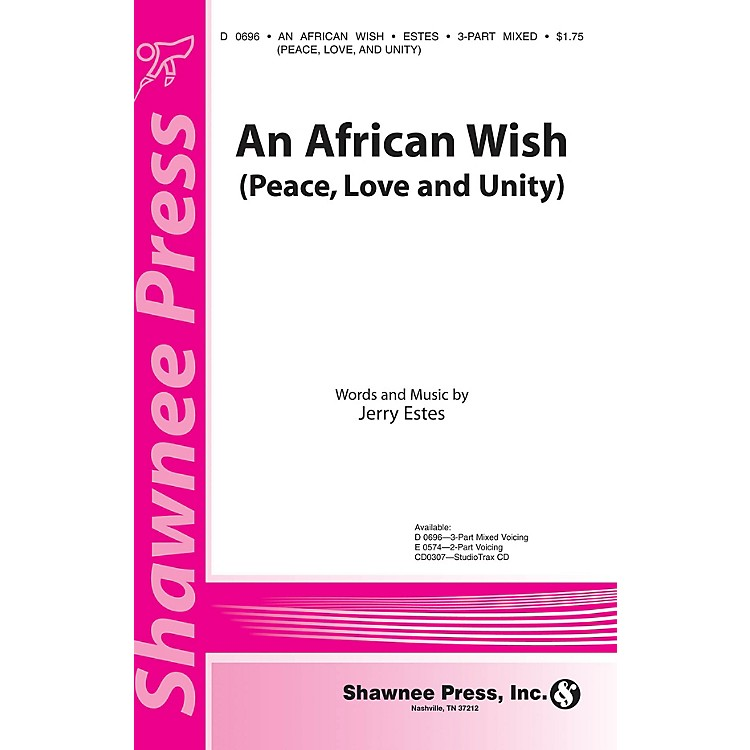 Shawnee PressAn African Wish (Peace, Love and Unity) 3-Part Mixed composed by Jerry Estes