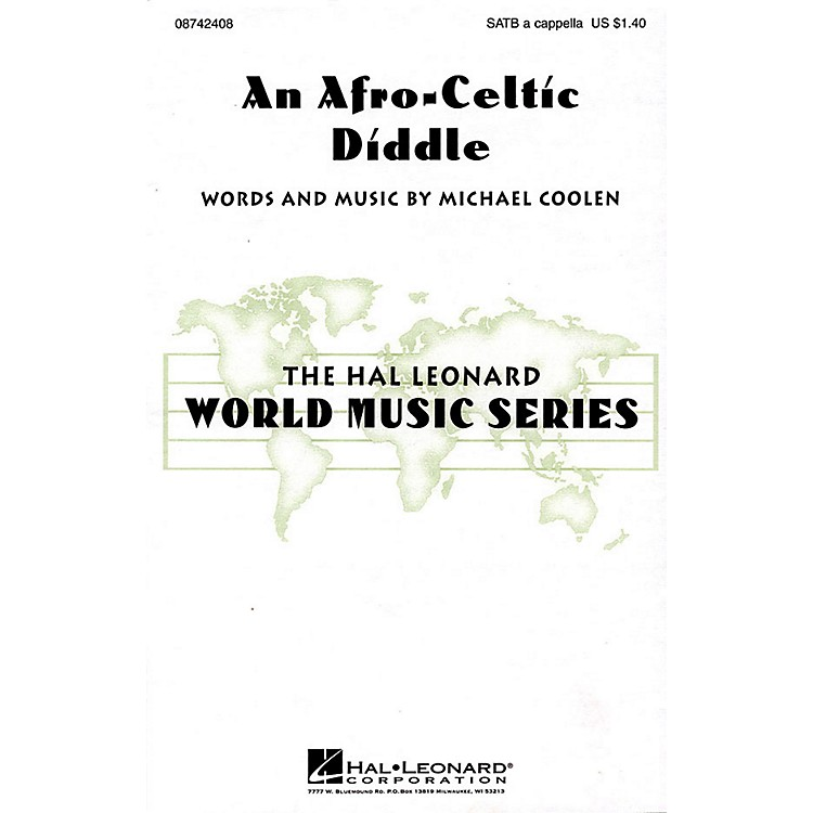 Hal LeonardAn Afro-Celtic Diddle SATB a cappella composed by Michael Coolen