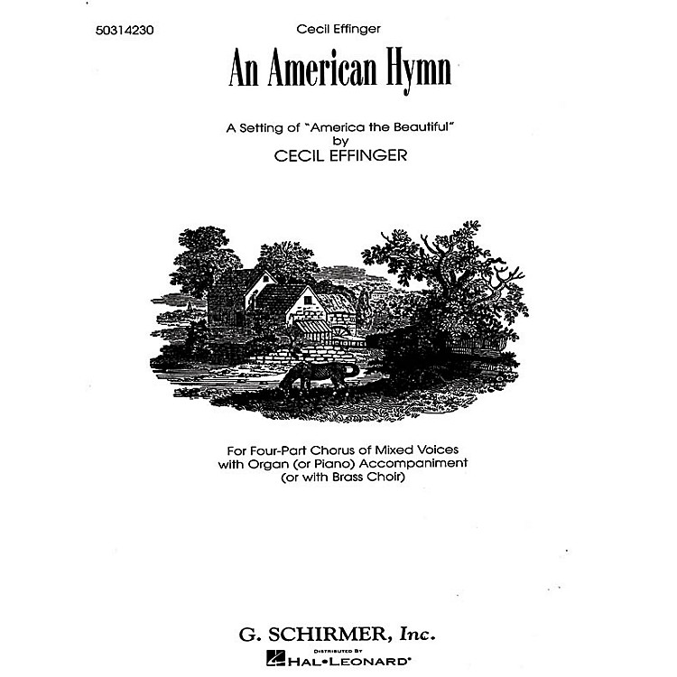 G. SchirmerAn American Hymn (A Setting of America the Beautiful) SATB composed by Katherine Lee Bates