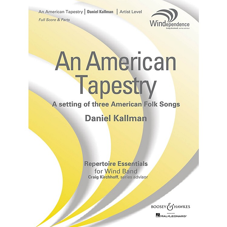 Boosey and HawkesAn American Tapestry (Version for Full Wind Ensemble) Concert Band Level 5 Composed by Daniel Kallman
