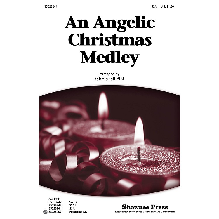 Shawnee Press An Angelic Christmas Medley SSA arranged by Greg Gilpin