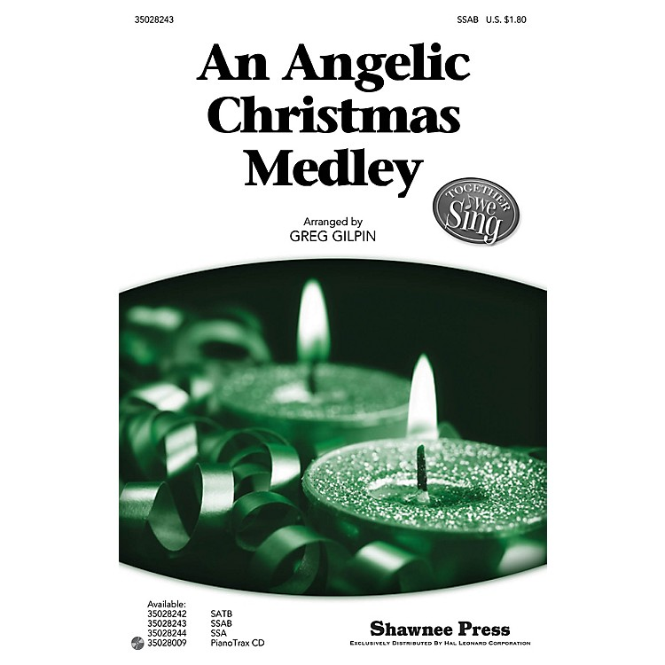 Shawnee PressAn Angelic Christmas Medley (Together We Sing Series) SSAB arranged by Greg Gilpin