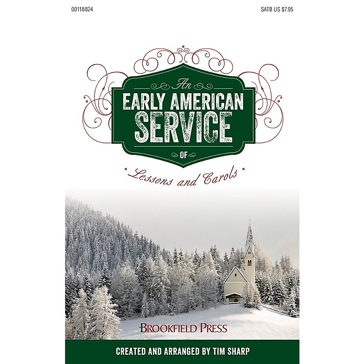BrookfieldAn Early American Service of Lessons and Carols SATB arranged by Tim Sharp