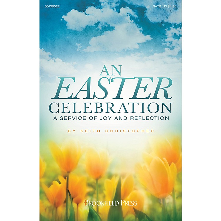 BrookfieldAn Easter Celebration (A Service of Joy and Reflection) CHOIRTRAX CD Composed by Keith Christopher