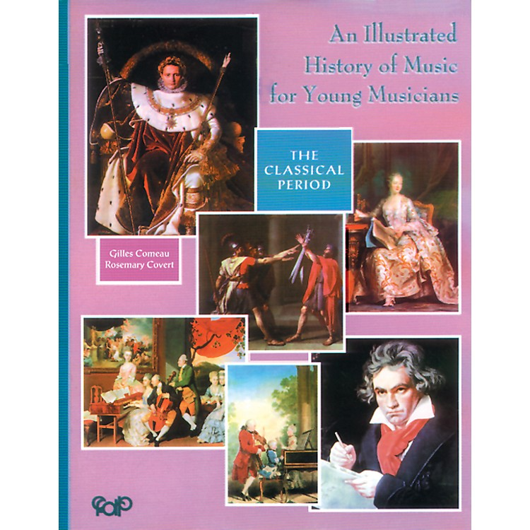 AlfredAn Illustrated History of Music for Young Musicians: The Classical Period