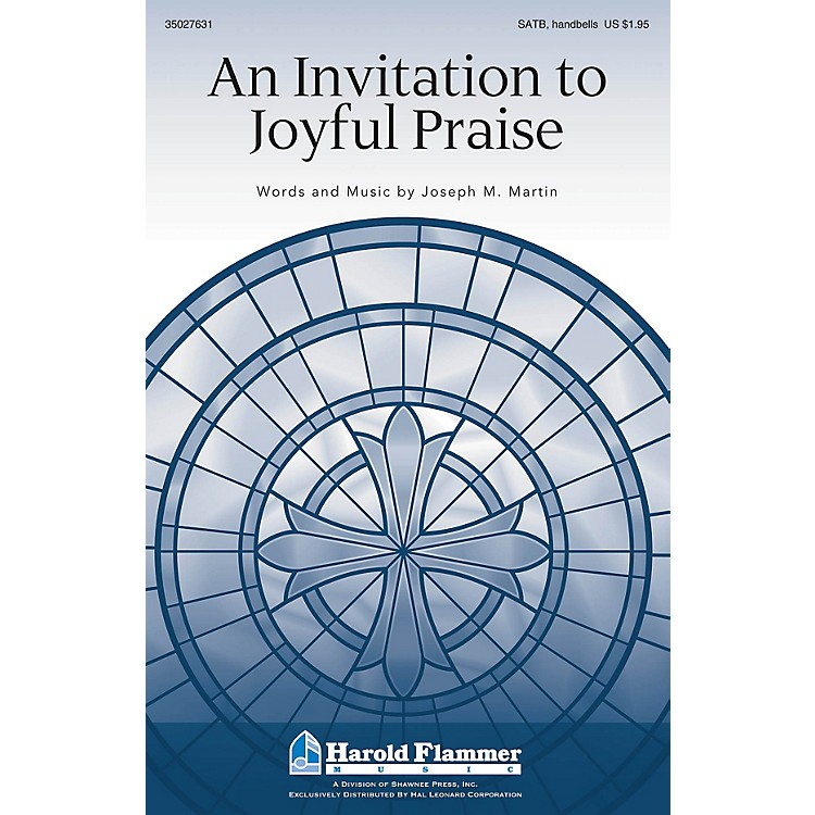 Shawnee PressAn Invitation to Joyful Praise SATB composed by Joseph M. Martin