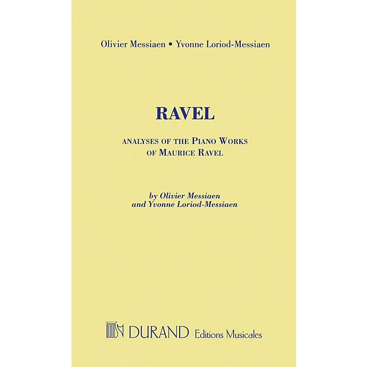 Editions DurandAnalyses of the Piano Works of Maurice Ravel Editions Durand Series Softcover by Olivier Messiaen