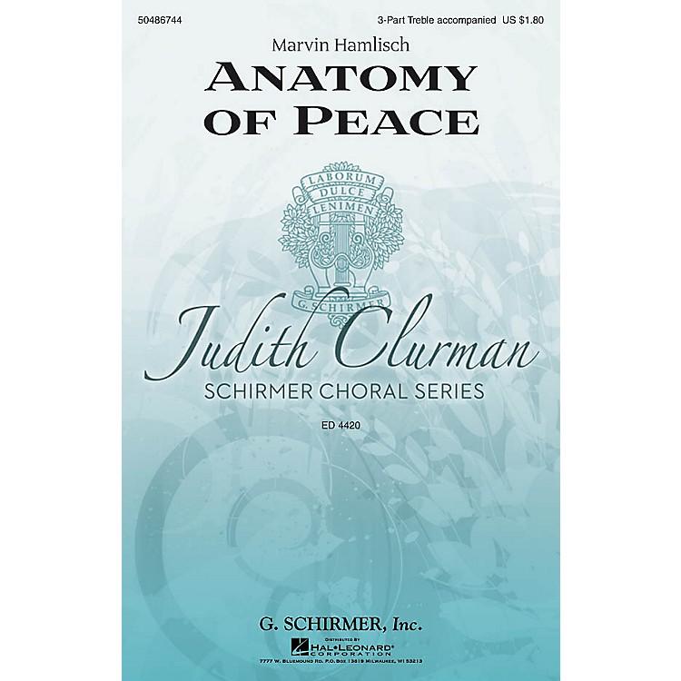 G. SchirmerAnatomy of Peace (Judith Clurman Choral Series) 3 Part Treble composed by Marvin Hamlisch