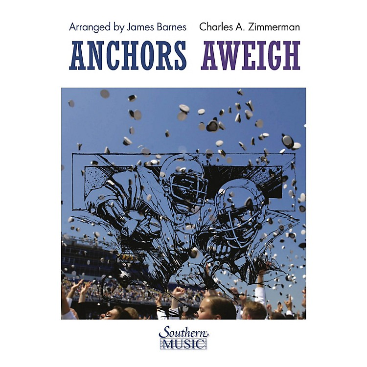 Southern Anchors Aweigh Concert Band Level 4 Arranged by James Barnes