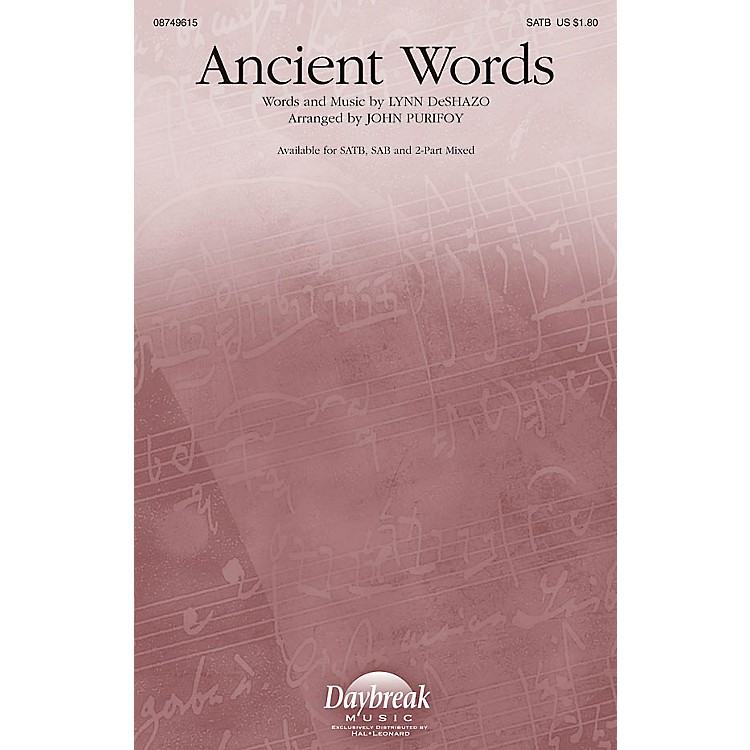 Daybreak MusicAncient Words 2 Part Mixed Arranged by John Purifoy