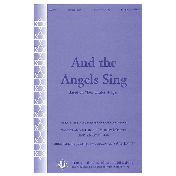 Transcontinental MusicAnd the Angels Sing (based on Der Shtiler Bulgar) SATB arranged by Joshua Jacobson