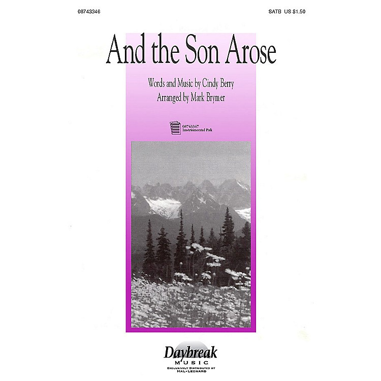 Hal Leonard And the Son Arose (SATB) SATB arranged by Mark Brymer