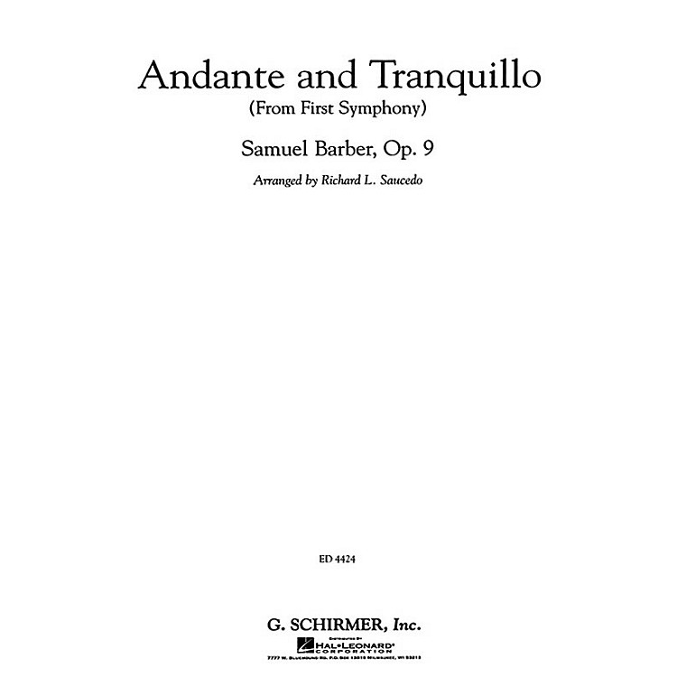 G. SchirmerAndante and Tranquillo (from First Symphony) Concert Band Level 4-5 by Samuel Barber Arranged by Saucedo