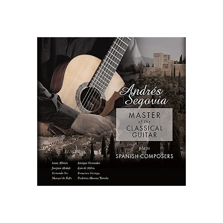 Alliance Andres Segovia - Master Of The Classical Guitar Plays Spanish Composers