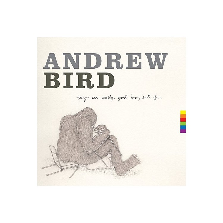 AllianceAndrew Bird - Things Are Really Great Here Sort of