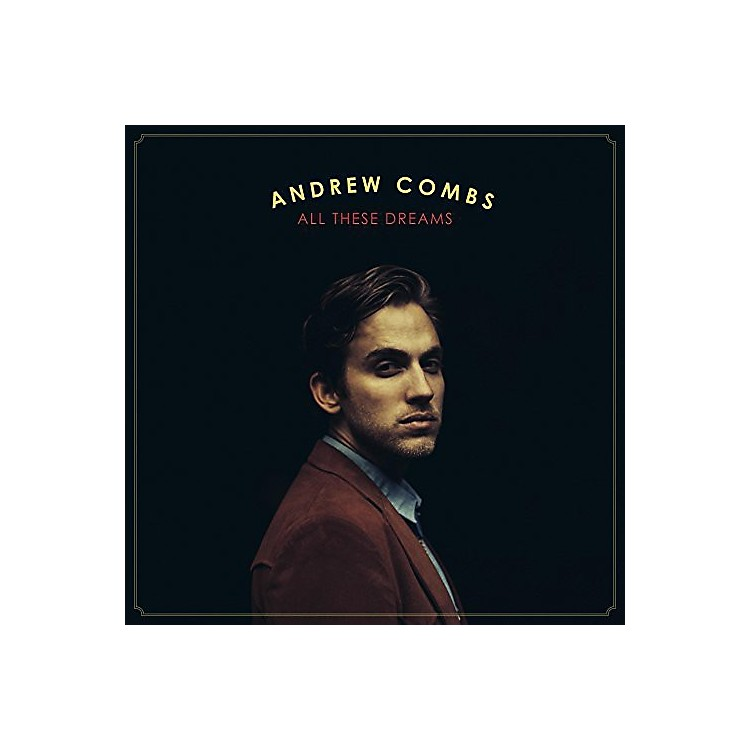 AllianceAndrew Combs - All These Dreams